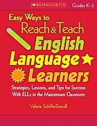 Easy ways to reach & teach English language learners. Grades K-5