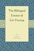 Selected bilingual essays of Lin Yutang