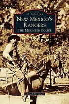 New Mexico's rangers : the mounted police