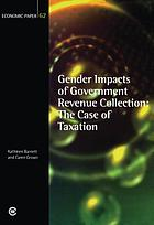 Gender impacts of government revenue collection : the case of taxation