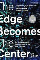 The edge becomes the center : an oral history of gentrification in the twenty-first century