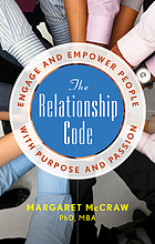 The relationship code : engage and empower people with purpose and passion