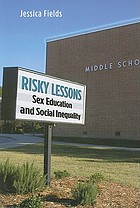 Risky lessons : sex education and social inequality