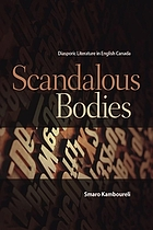 Scandalous bodies : diasporic literature in English Canada