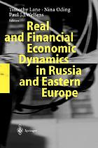 Real and financial economic dynamics in Russia and eastern Europe : with 50 figures and 63 tables