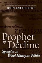 Prophet of decline : Spengler on world history and politics