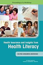 Health insurance and insights from health literacy : helping consumers understand : proceedings of a workshop