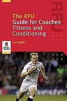The RFU guide for coaches : fitness and conditioning