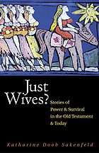 Just wives? : stories of power and survival in the Old Testament and today