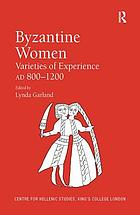Byzantine women : varieties of experience 800-1200