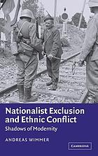 Nationalist exclusion and ethnic conflict : shadows of modernity