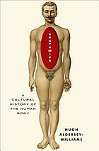 Anatomies : a cultural history of the human body