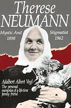 Therese Neumann : mystic and stigmatist, 1898-1962