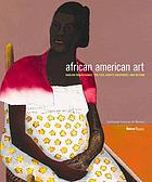African American art : Harlem Renaissance, civil rights era, and beyond; [... in conjunction with the related exhibition, on view at the Smithsonian American Art Museum, Washington, D.C., April 27, 2012 through September 3, 2012]