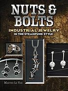 Nuts & bolts : industrial jewelry in the steampunk style