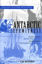 Antarctic eyewitness : Charles F. Laseron's South With Mawson and Frank Hurley's Shackleton's Argonauts