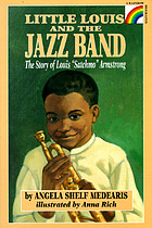 Little Louis and the jazz band : the story of Louis