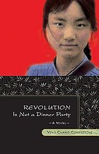Revolution is not a dinner party : a novel