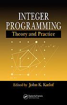 Integer programming : theory and practice