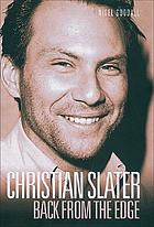 Christian Slater : back from the edge
