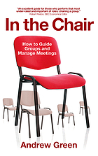In the chair : how to guide groups and manage meetings