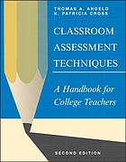 Classroom assessment techniques : a handbook for college teachers