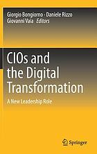 CIOs and the Digital Transformation : A New Leadership Role
