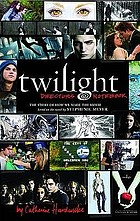 Twilight : director's notebook : the story of how we made the movie based on the novel by Stephanie Meyer