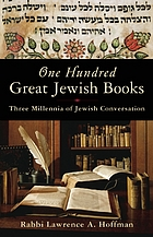 One hundred great Jewish books : three millennia of Jewish conversation