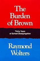 The burden of Brown : thirty years of school desegregation