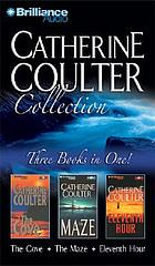 Catherine Coulter collection : three books in one! : The cove, the maze, Eleventh hour