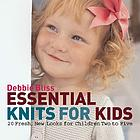 Essential knits for kids : 20 fresh, new looks for children two to five