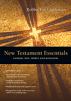 New Testament essentials : father, son, spirit, and kingdom