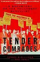 Tender comrades : a backstory of the Hollywood blacklist