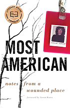Most American : notes from a wounded place