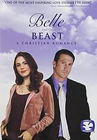 Belle and the beast : a Christian romance