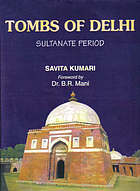 Tombs of Delhi : Sultanate period
