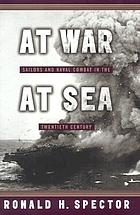 At war, at sea : sailors and naval warfare in the twentieth century