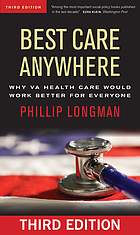 Best care anywhere : why VA health care would work better for everyone