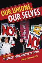 Our unions, our selves the rise of feminist labor unions in Japan