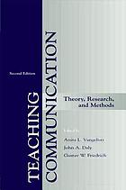 Teaching communication : theory, research, and methods