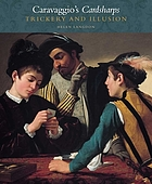 Caravaggio's Cardsharps : trickery and illusion