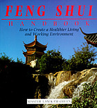 Feng Shui handbook : how to create a healthier living and working environment