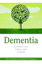 Dementia : support for families and friends