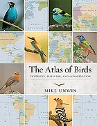 The atlas of birds : diversity, behavior, and conservation