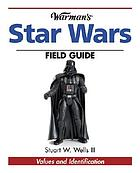 Warman's Star Wars field guide : values and identification