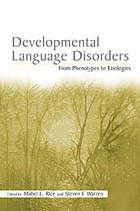 Developmental language disorders : from phenotypes to etiologies