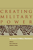 Creating military power : the sources of military effectiveness