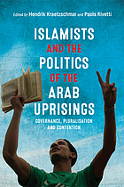 Islamists and the politics of the Arab uprisings : governance, pluralisation and contention