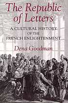 The republic of letters : a cultural history of the French Enlightenment